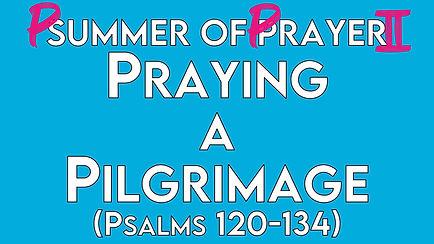 12. Praying a Pilgrimage.jpg