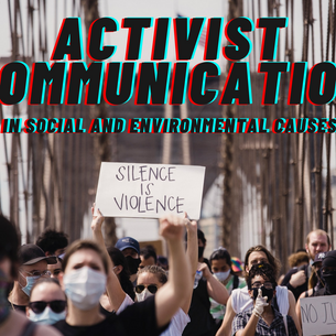 The role of activist communication in promoting social and environmental causes
