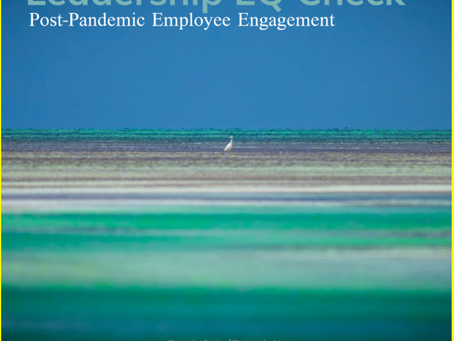 Post-Pandemic Employee Engagement, Part II: Leadership EQ Check-In