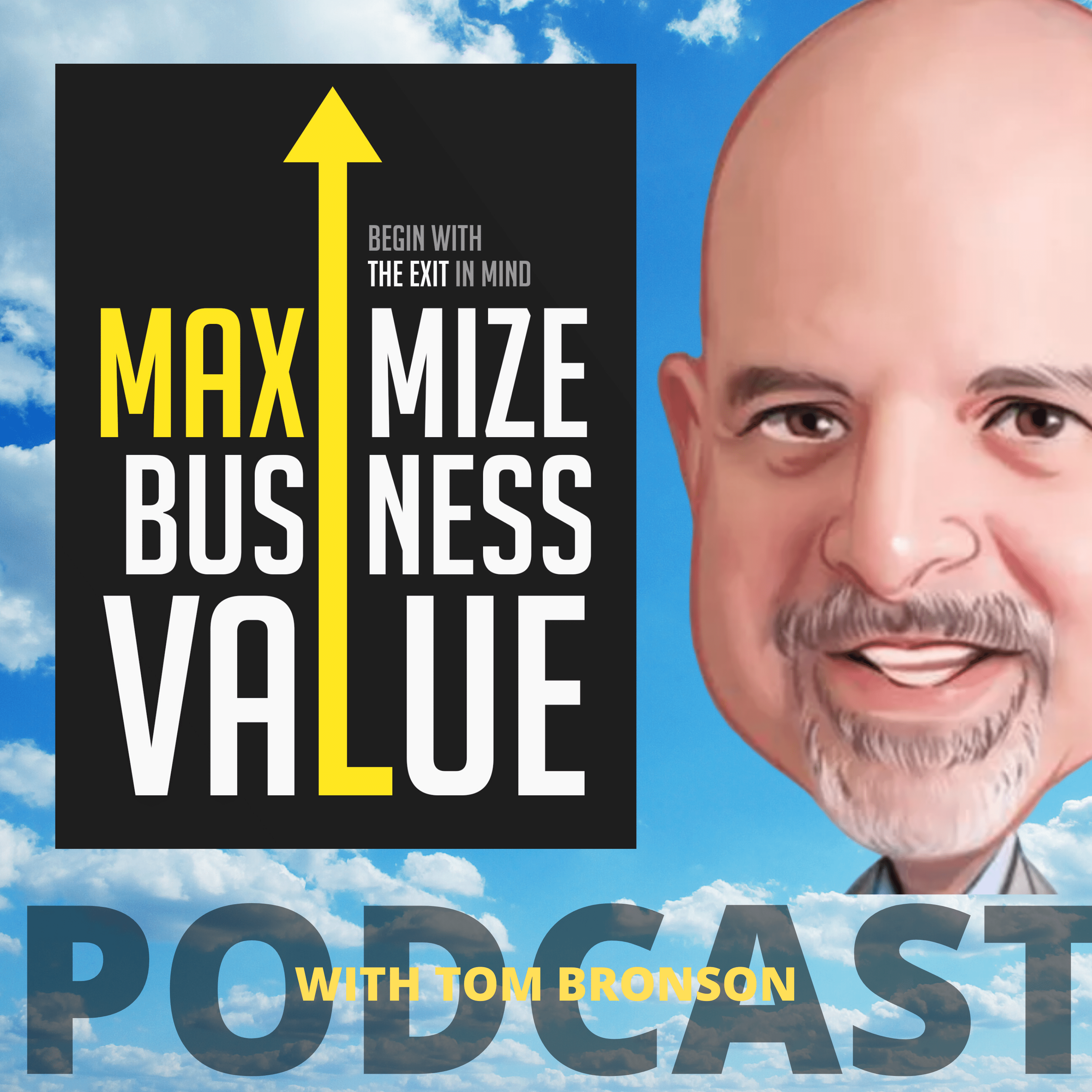Maximize Business Value Podcast with Tom Bronson