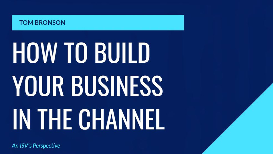 ​How to Build Your Business in the Channel