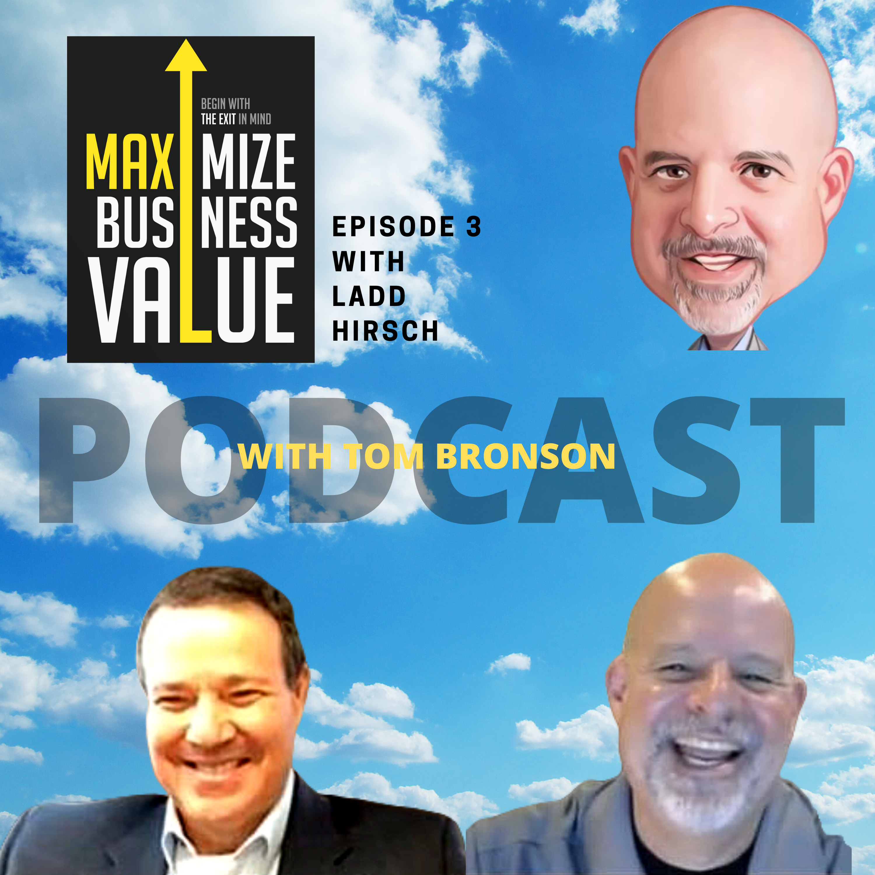 Maximize Business Value Podcast with Ladd Hirsch