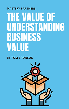 The Value of Understanding Business Value pic.png
