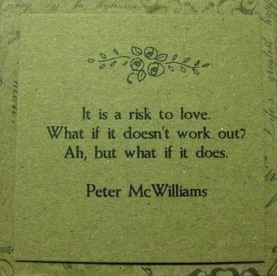 It-is-a-risk-to-love-What-if-it-doesnt-work-out-Ah-but-what-if-it-does.jpg