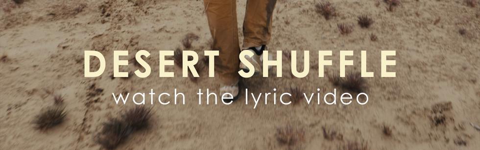 Desert Shuffle Lyric Video Button.jpg