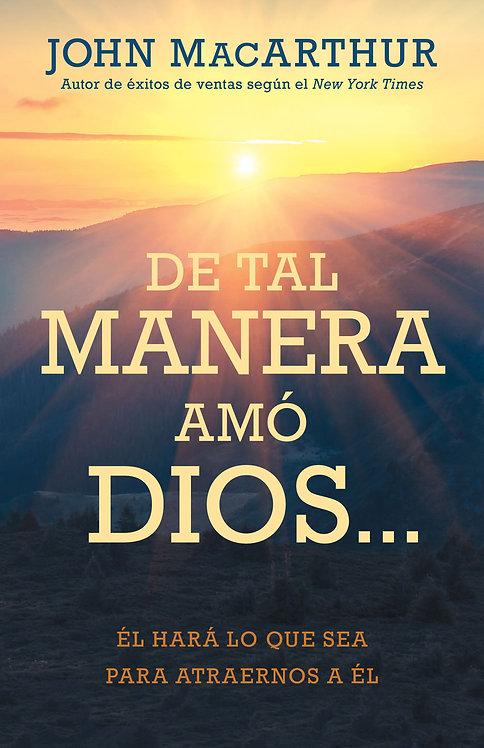 De tal manera Amó Dios