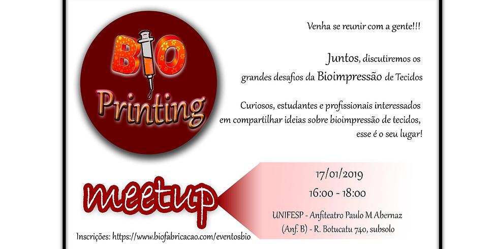 Bioprinting Meetup - Inovação tecnológica e Desafios