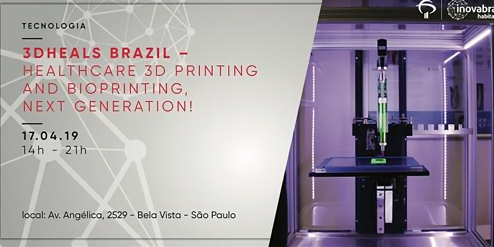 3DHeals Brazil – Healthcare 3D Printing and Bioprinting, Next Generation!