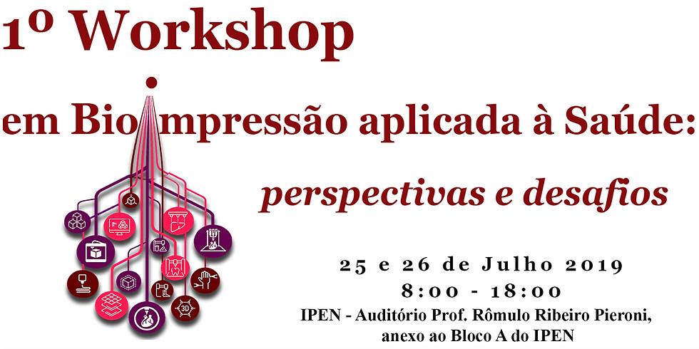 1º Workshop em Bioimpressão aplicada à Saúde: perspectivas e desafios