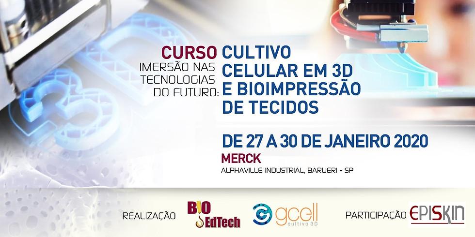IMERSÃO NAS TECNOLOGIAS DO FUTURO: CULTIVO CELULAR EM 3D E BIOIMPRESSÃO DE TECIDOS