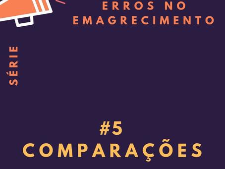 Erros no emagrecimento - #5: Comparações