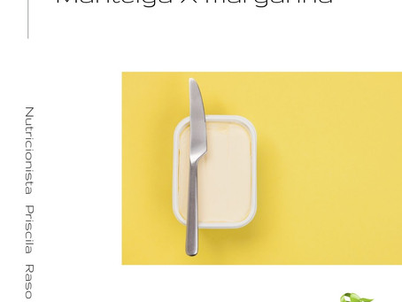Manteiga X margarina