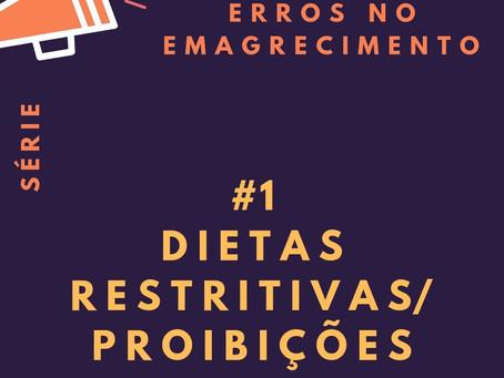 Erros no emagrecimento - #1: Dietas restritivas/proibições
