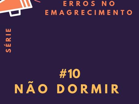 Erros no emagrecimento - #10: Não dormir