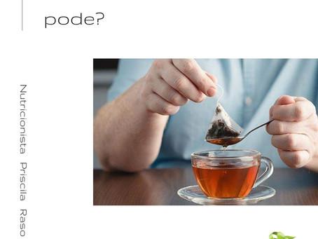 Chá de saquinho pode?