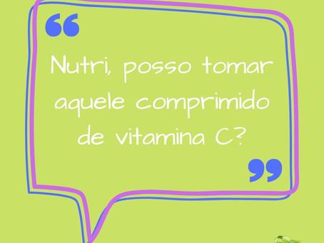 Nutri, posso tomar aquele comprimido de vitamina C?