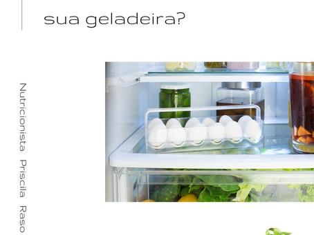 Você sabe organizar sua geladeira?