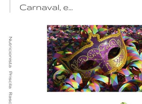 Logo menos é Carnaval, e...