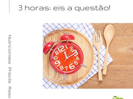 Comer ou não de 3 em 3 horas: eis a questão!