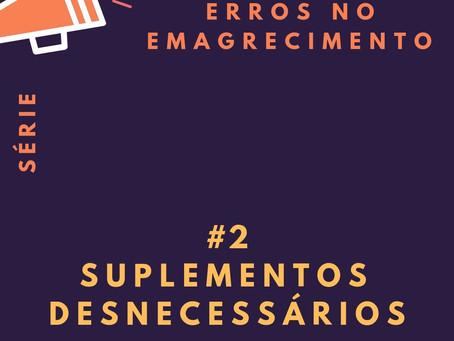 Erros no emagrecimento - #2: Suplementos desnecessários