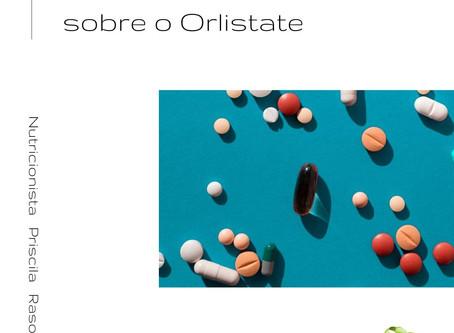 O que não te contaram sobre o Orlistate