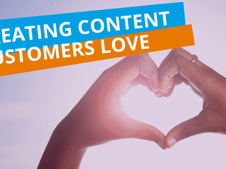 Marketing Monday: Creating Great Content That Your Customers will LOVE