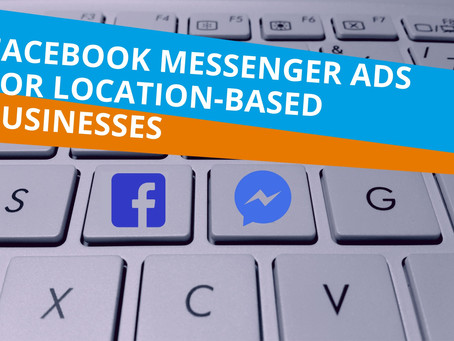 Marketing Monday: Getting Started Using Facebook Messenger Ads for Your Location-Based Business