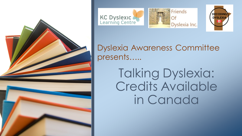 Dyslexia Awareness Committee Presents.... Talking Dyslexia: Credits Available in Canada