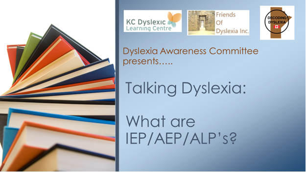 Dyslexia Awareness Committee Presents: What are IEP/AEP/ALP's?