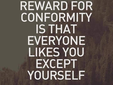 """""""I think the reward for conformity is that everyone likes you except yourself."""""""