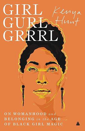 Girl, Gurl, Grrrl