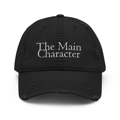 """""""The Main Character"""" Distressed Dad Hat 