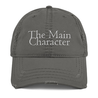 """""""The Main Character"""" Distressed Dad Hat"""