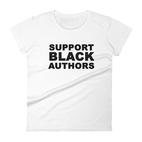 """SUPPORT BLACK AUTHORS"" Women's short sleeve t-shirt"