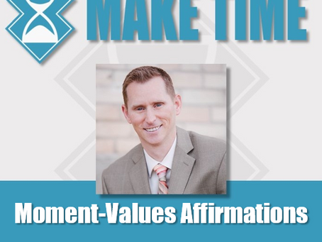 Values Affirmations-Inoculate Your Limiting Beliefs on a Daily Basis
