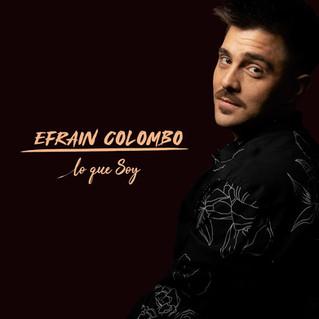 """Efraín Colombo presenta su tercer trabajo discográfico """"Lo que soy"""""""