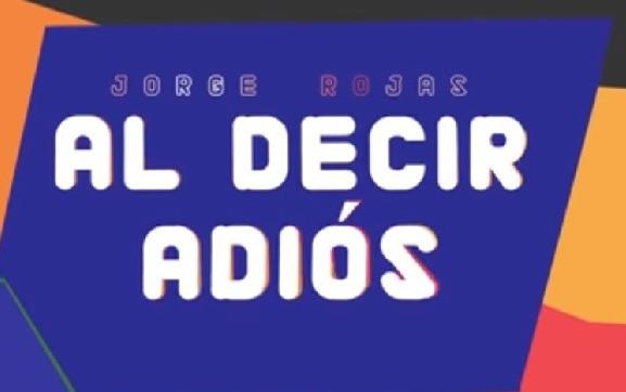 """Escucha """"Al decir adiós"""", un adelanto del nuevo disco de Jorge Rojas"""