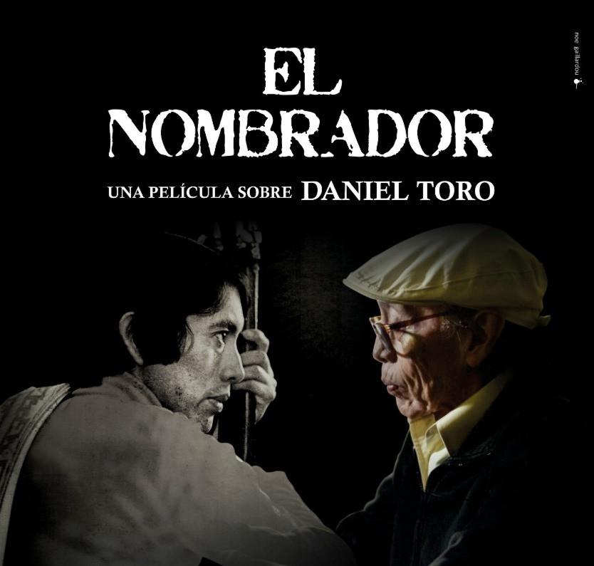 """Pre estreno de """"El Nombrador, una Película sobre Daniel Toro"""""""