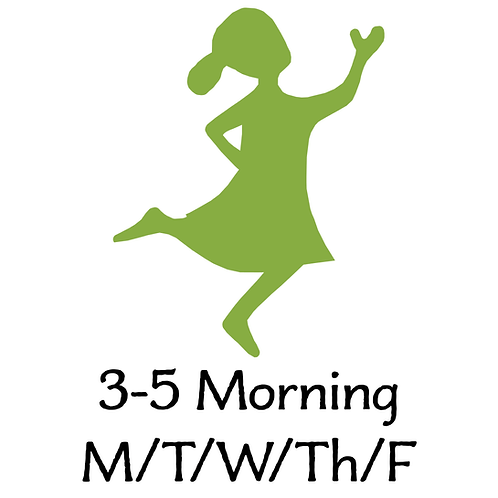 3-5 Morning M/T/W/Th/F