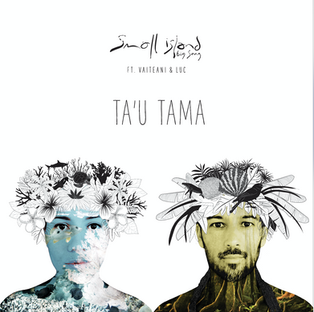 new single TA'U TAMA ft. Vaiteani & Luc of Tahiti
