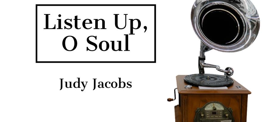 Listen Up, O Soul!