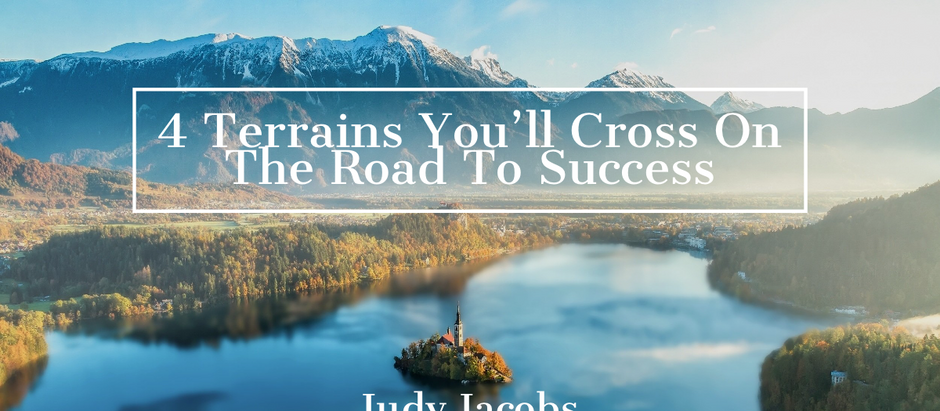 4 Terrains You'll Cross On the Way to Success