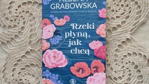 """""""Rzeki płyną, jak chcą"""" Ałbena Grabowska"""