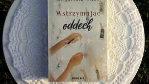 """""""Wstrzymując oddech"""" Małgorzata Mikos"""