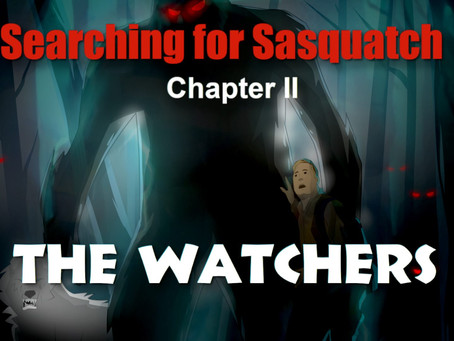 Documentary: Searching for Sasquatch Chapter 2 The watchers
