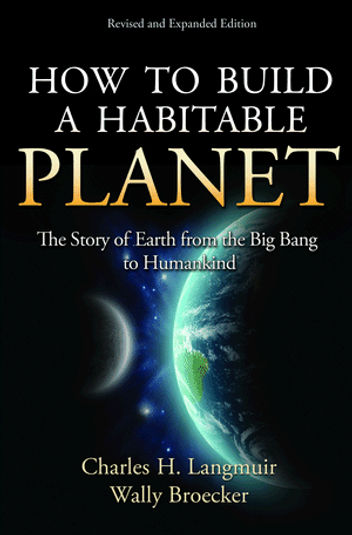 Langmuir and Broecker How to Build a Habitable Planet