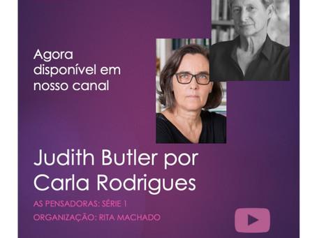 Judith Butler por Carla Rodrigues: As Pensadoras agora em nosso canal