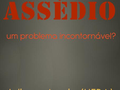 Assédio: um problema incontornável? Juliana Aggio (UFBA) e Silvana Ramos (USP)