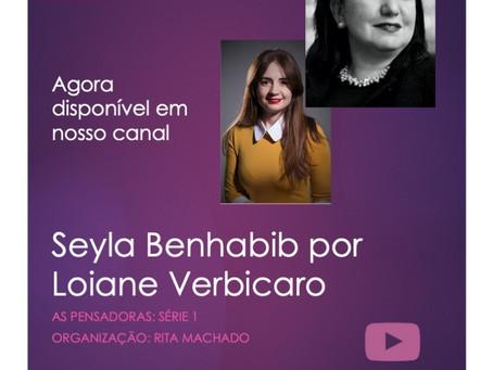 Seyla Benhabib por Loiane Verbicaro: As Pensadoras agora em nosso canal