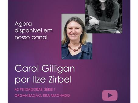 Carol Gilligan por Ilze Zirbel: As pensadoras agora em nosso canal